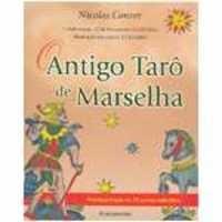 Livro - Antigo Tarô de Marselha: Acompanhado de 78 Cartas Coloridas - 9788531514548