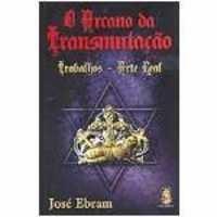 Livro - Arcano da Transmutação, O: Trabalhos - Arte Real - 9788573749199