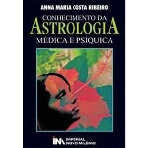 Livro - Conhecimento da Astrologia Médica e Psíquica - 9788599868041